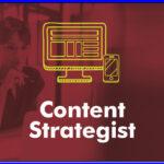 Apa Pengertian Content Strategist yang Paling Mudah Dipahami?