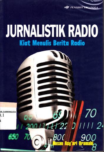 Jurnalistik Radio karya Hasan Asy'ari Oramahi