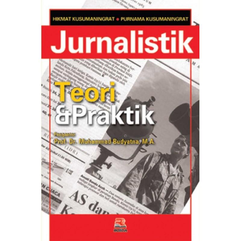Jurnalistik Teori dan Praktek karya Hikmat Kusumaningrat dan Purnama K